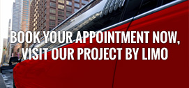 Book your appointment now, visit our project by limo
